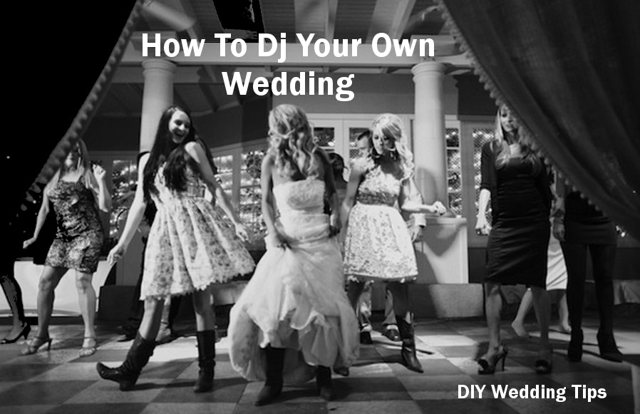 how to dj your own wedding and have fun doing it tip 1